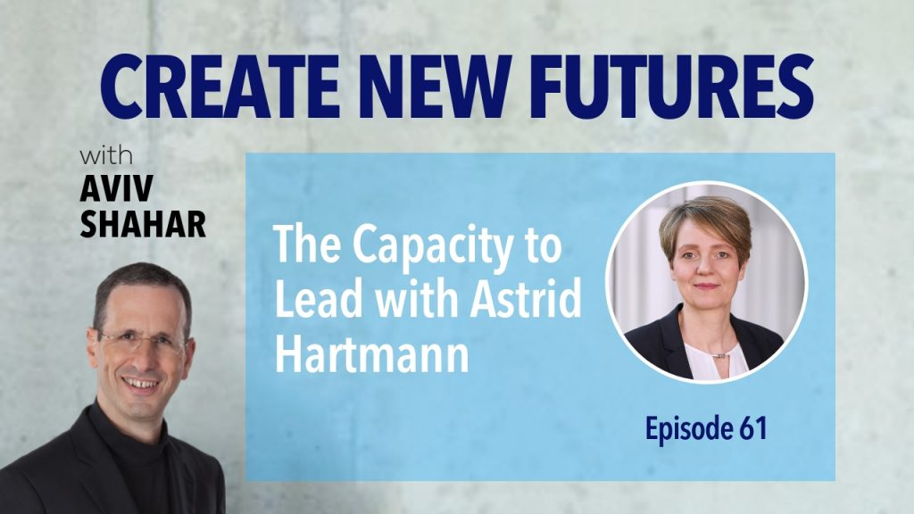 The Capacity to Lead with Astrid Hartmann