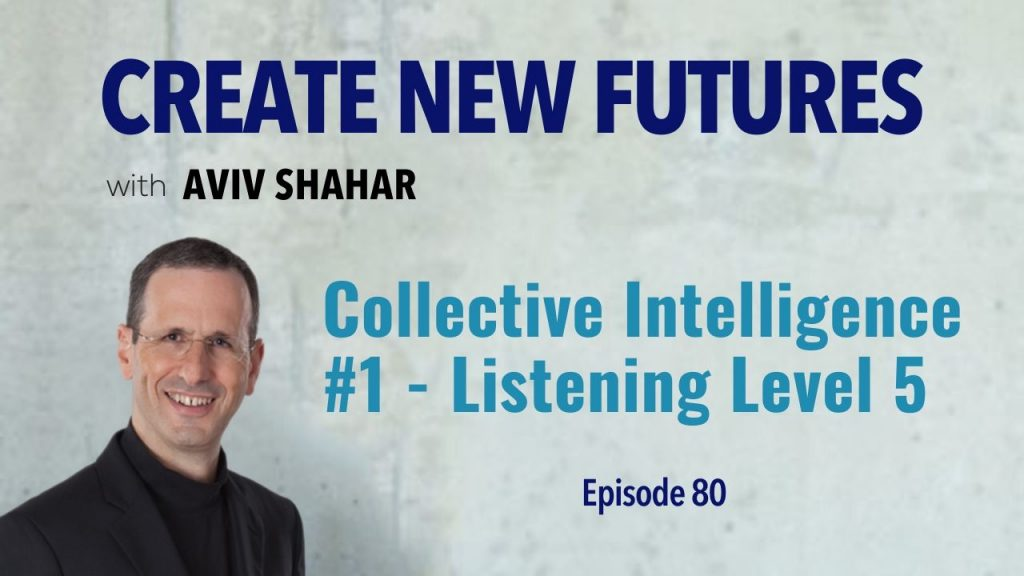 Collective Intelligence #1 - Listening Level 5